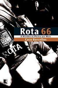 Rota 66 expôs o sistema de extermínio promovido pela PM paulista