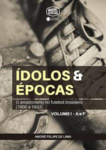 André Felipe de Lima lança livro sobre a era amadora do futebol brasileiro